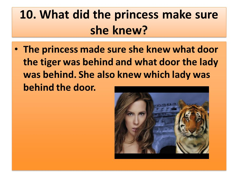 10. What did the princess make sure she knew