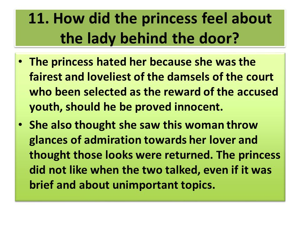 11. How did the princess feel about the lady behind the door