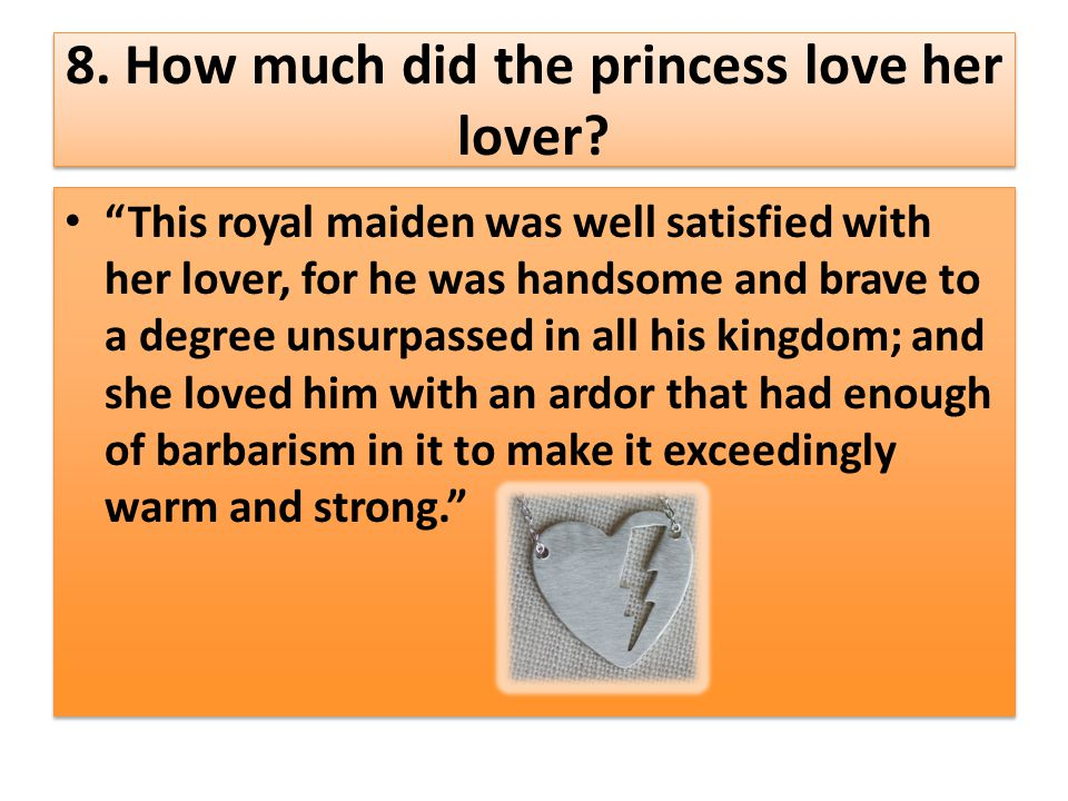 8. How much did the princess love her lover