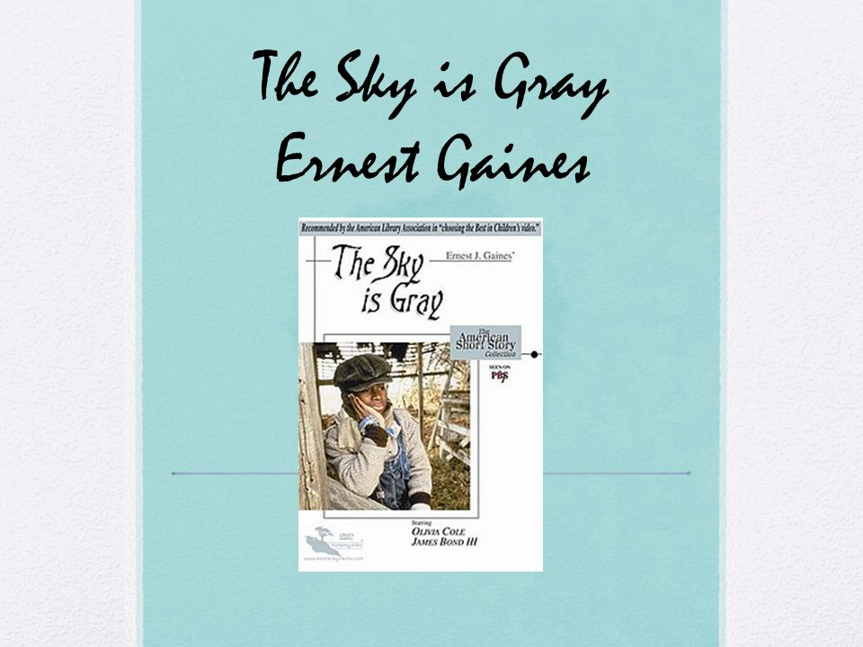 The Sky is Gray Ernest Gaines