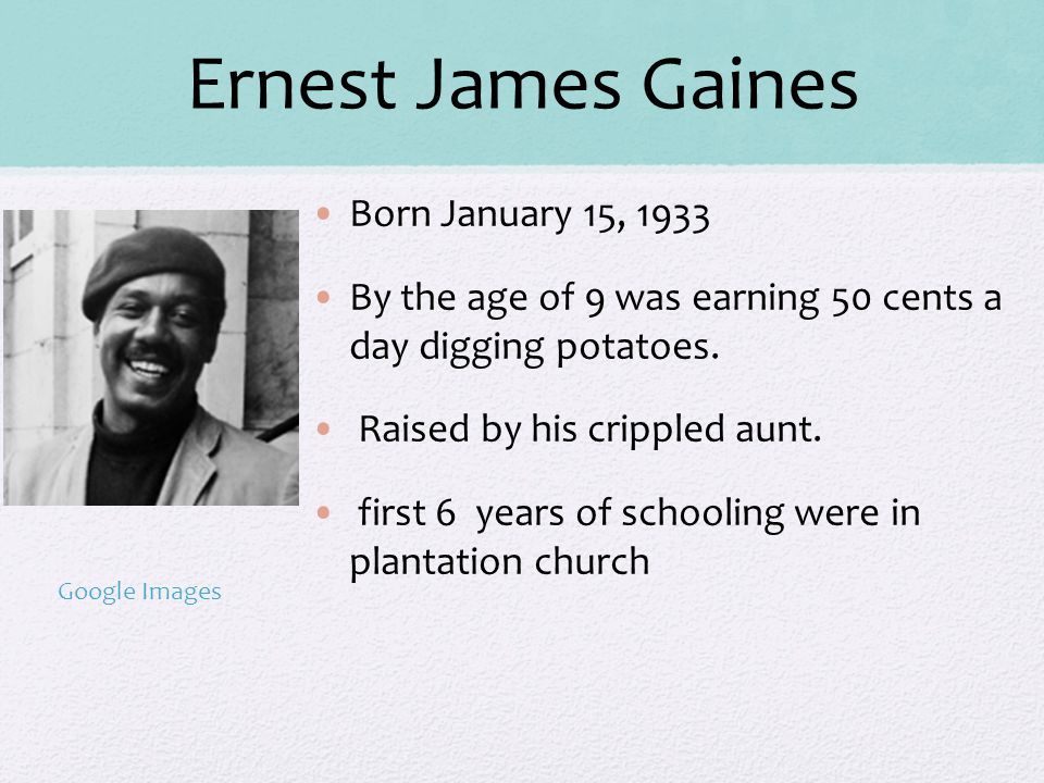Ernest James Gaines Born January 15, 1933