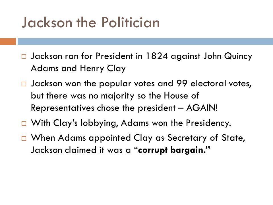 Jackson the Politician
