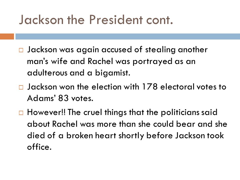 Jackson the President cont.