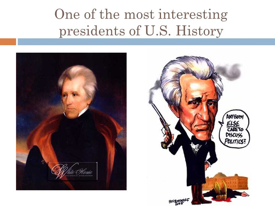One of the most interesting presidents of U.S. History