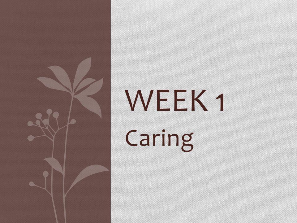 Week 1 Caring