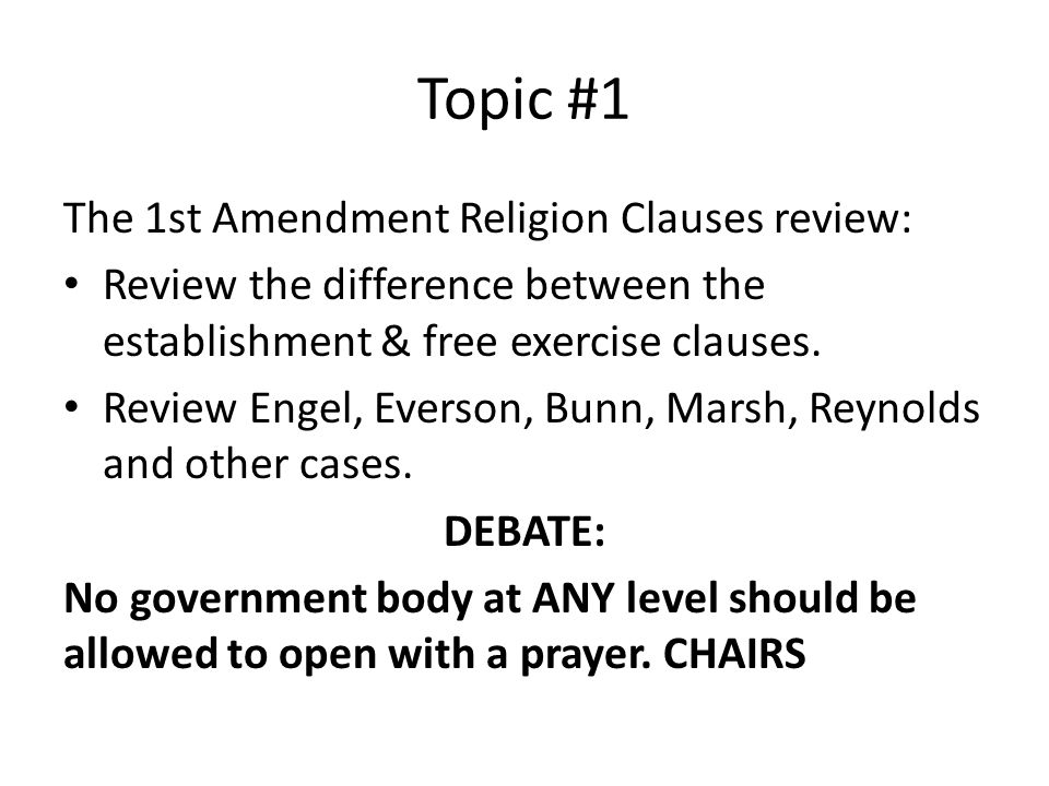 Topic #1 The 1st Amendment Religion Clauses review: