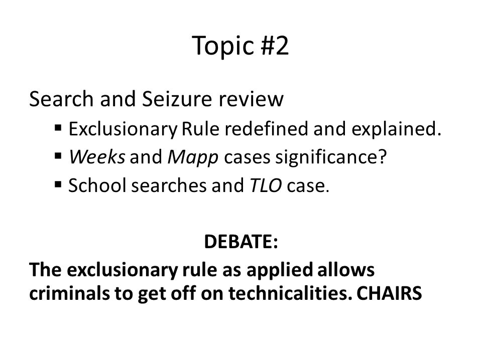 Topic #2 Search and Seizure review