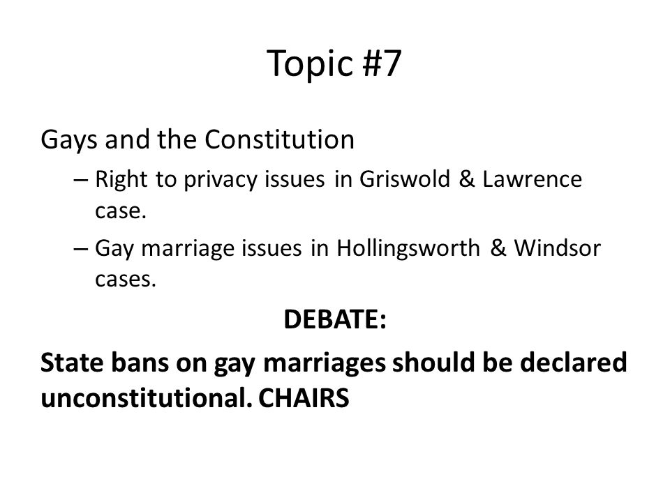 Topic #7 Gays and the Constitution DEBATE: