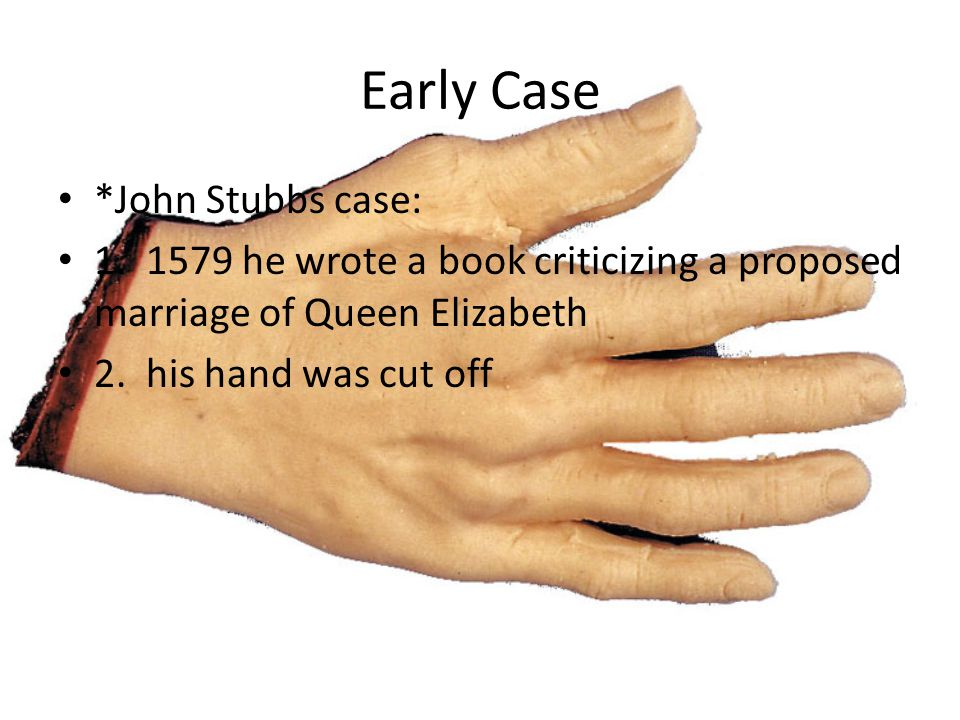 Early Case *John Stubbs case: