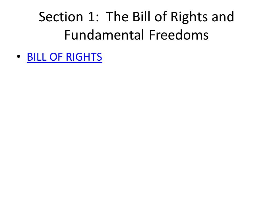 Section 1: The Bill of Rights and Fundamental Freedoms