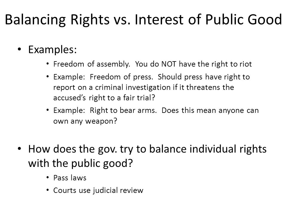 Balancing Rights vs. Interest of Public Good