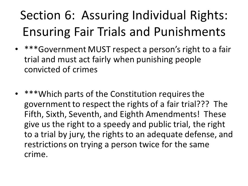Section 6: Assuring Individual Rights: Ensuring Fair Trials and Punishments