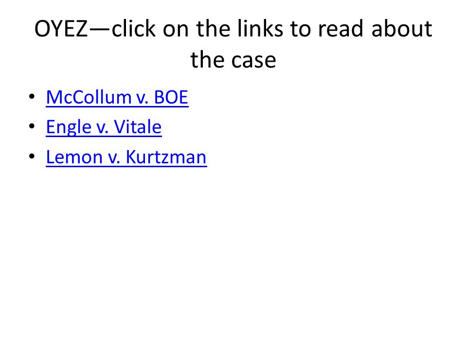 OYEZ—click on the links to read about the case