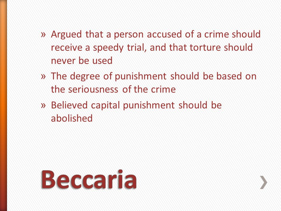 Argued that a person accused of a crime should receive a speedy trial, and that torture should never be used