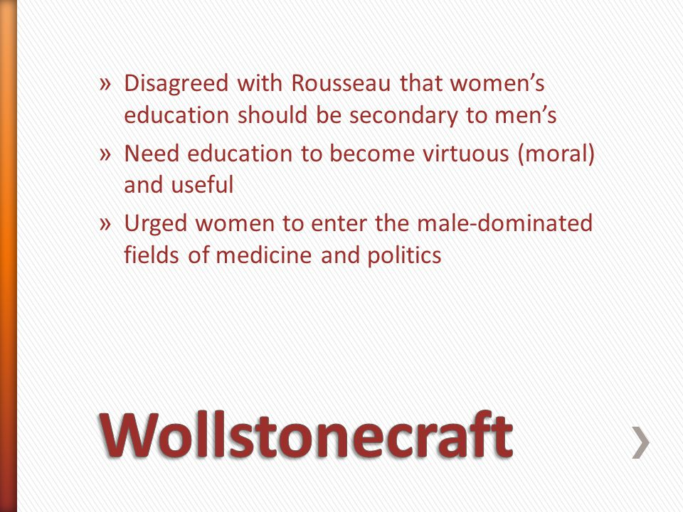 Disagreed with Rousseau that women's education should be secondary to men's