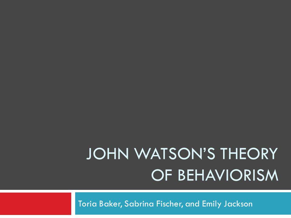 John Watson's Theory of Behaviorism