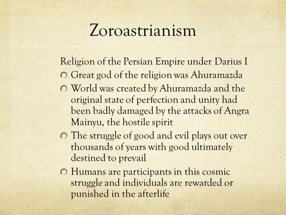 Zoroastrianism Religion of the Persian Empire under Darius I
