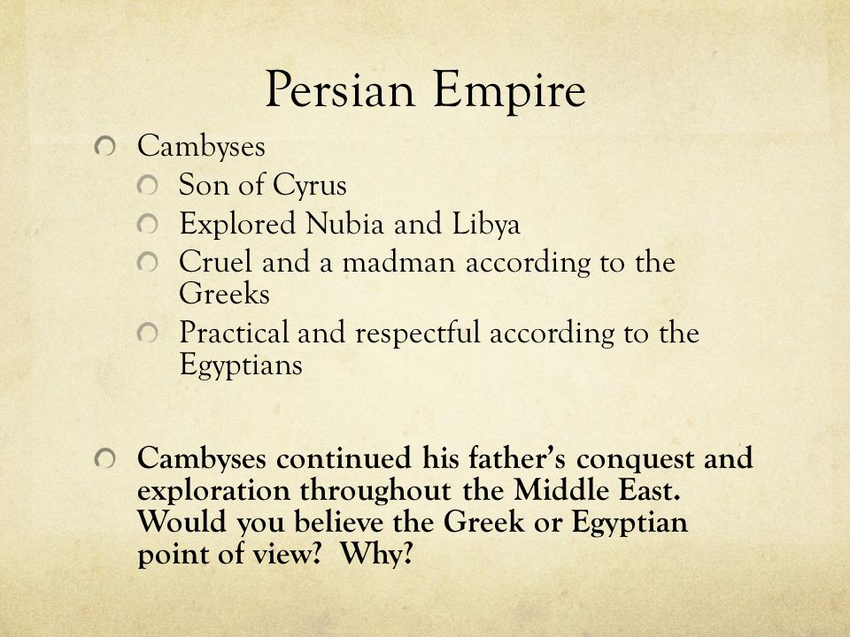 Persian Empire Cambyses Son of Cyrus Explored Nubia and Libya