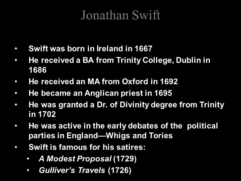 Jonathan Swift Swift was born in Ireland in 1667