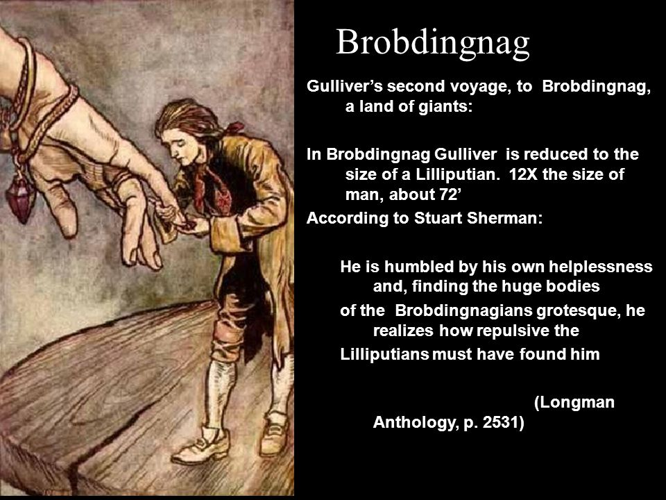 Brobdingnag Gulliver's second voyage, to Brobdingnag, a land of giants: