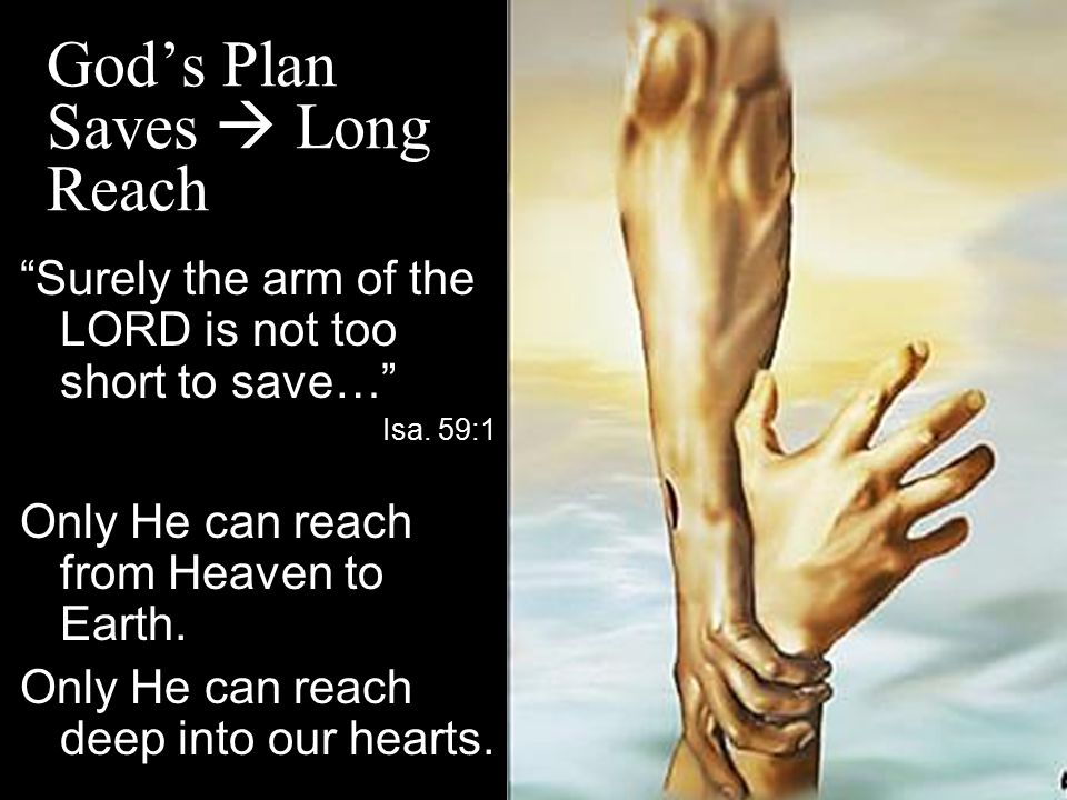 God's Plan Saves  Long Reach