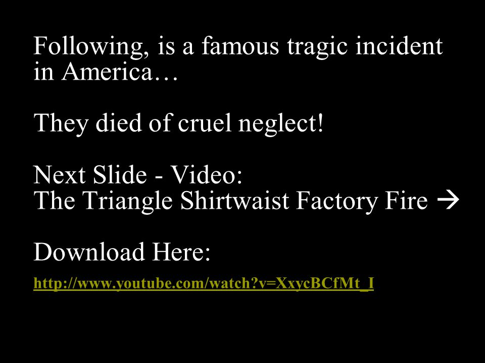 Following, is a famous tragic incident in America… They died of cruel neglect.