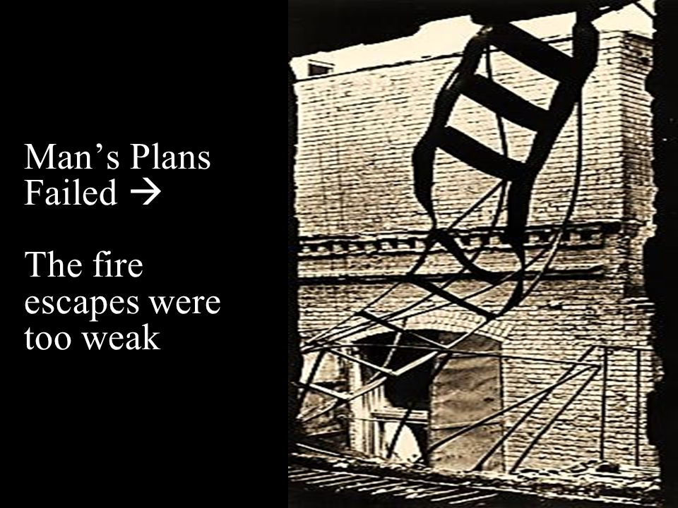 Man's Plans Failed  The fire escapes were too weak