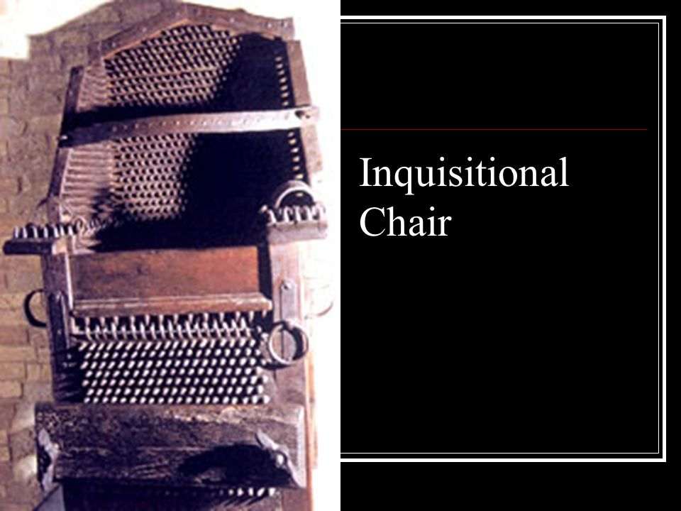 Inquisitional Chair