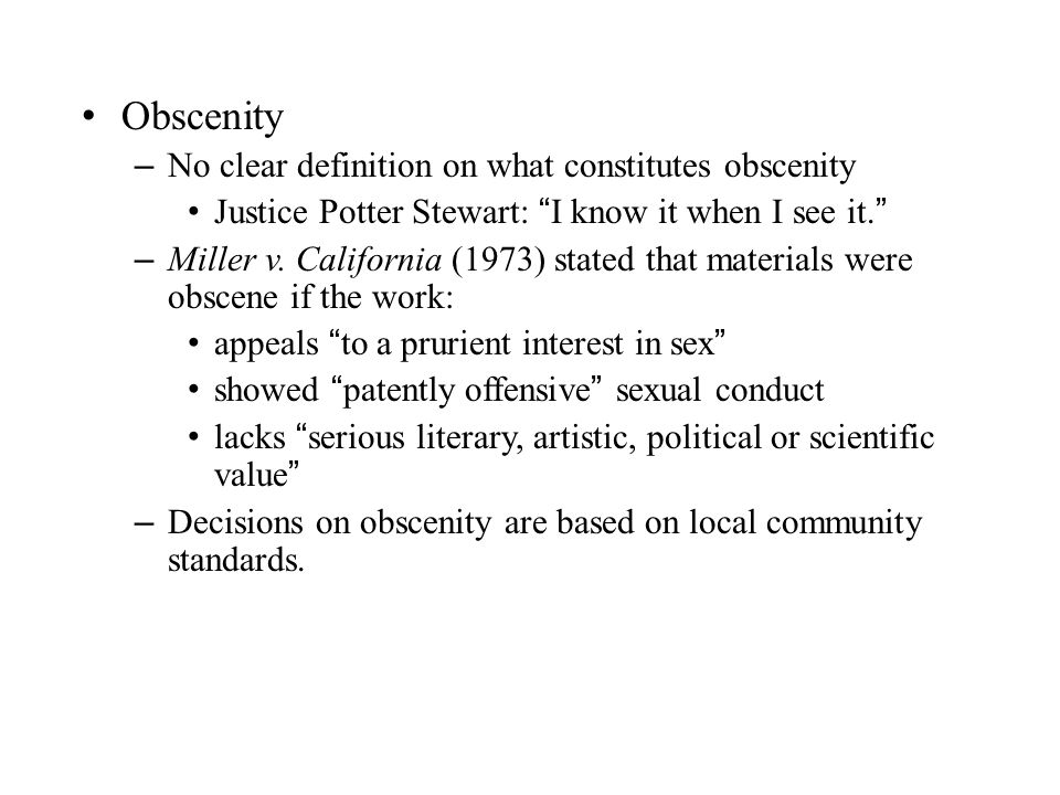 Obscenity No clear definition on what constitutes obscenity