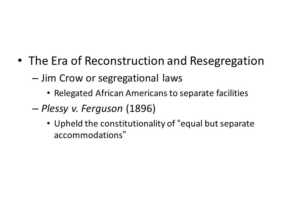 The Era of Reconstruction and Resegregation