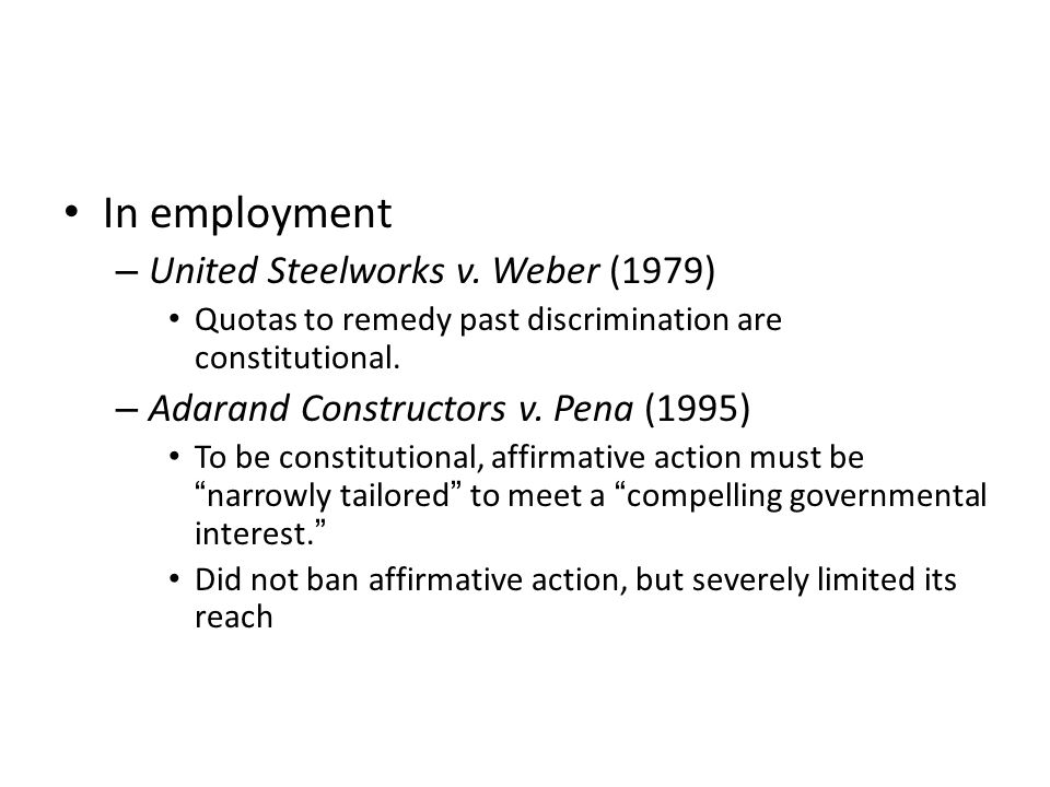 In employment United Steelworks v. Weber (1979)