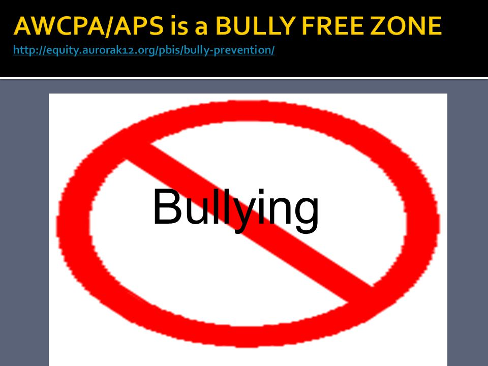 AWCPA/APS is a BULLY FREE ZONE http://equity. aurorak12