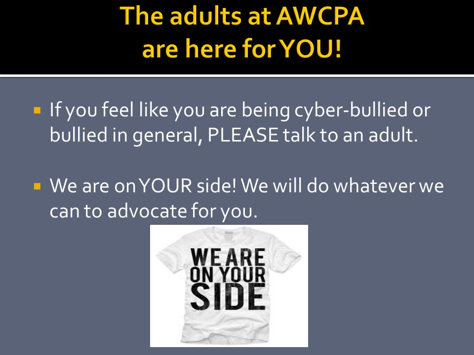 The adults at AWCPA are here for YOU!