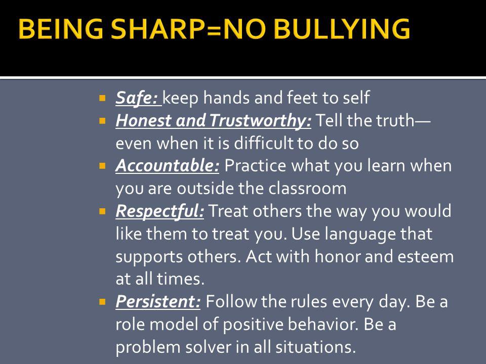 BEING SHARP=NO BULLYING