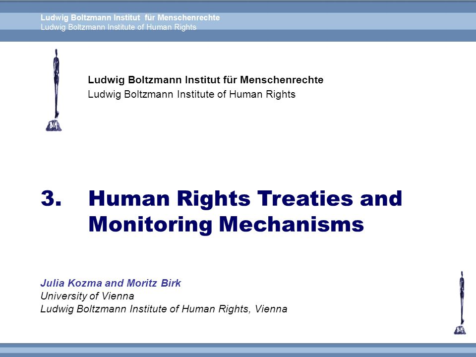 3. Human Rights Treaties and Monitoring Mechanisms