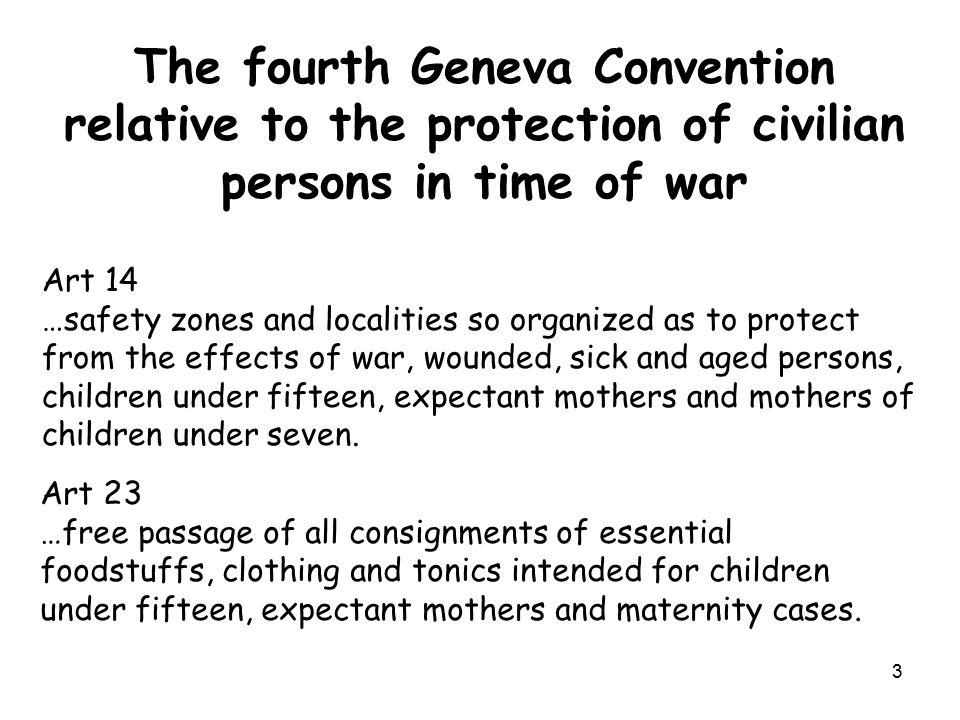 The fourth Geneva Convention relative to the protection of civilian persons in time of war
