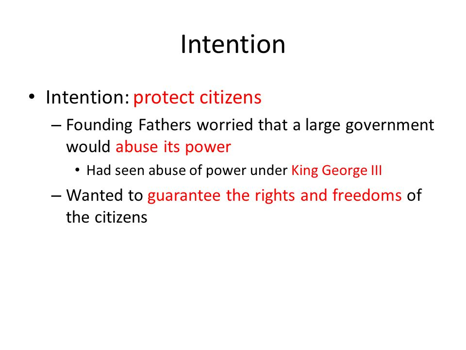 Intention Intention: protect citizens