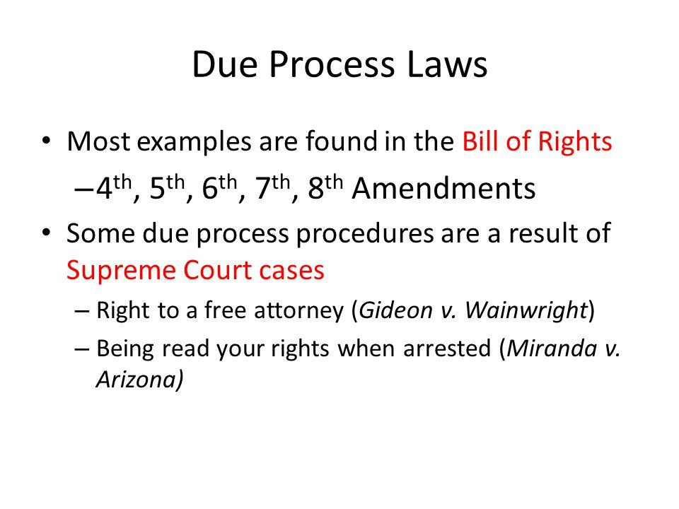 Due Process Laws 4th, 5th, 6th, 7th, 8th Amendments