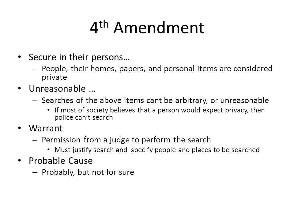 4th Amendment Secure in their persons… Unreasonable … Warrant