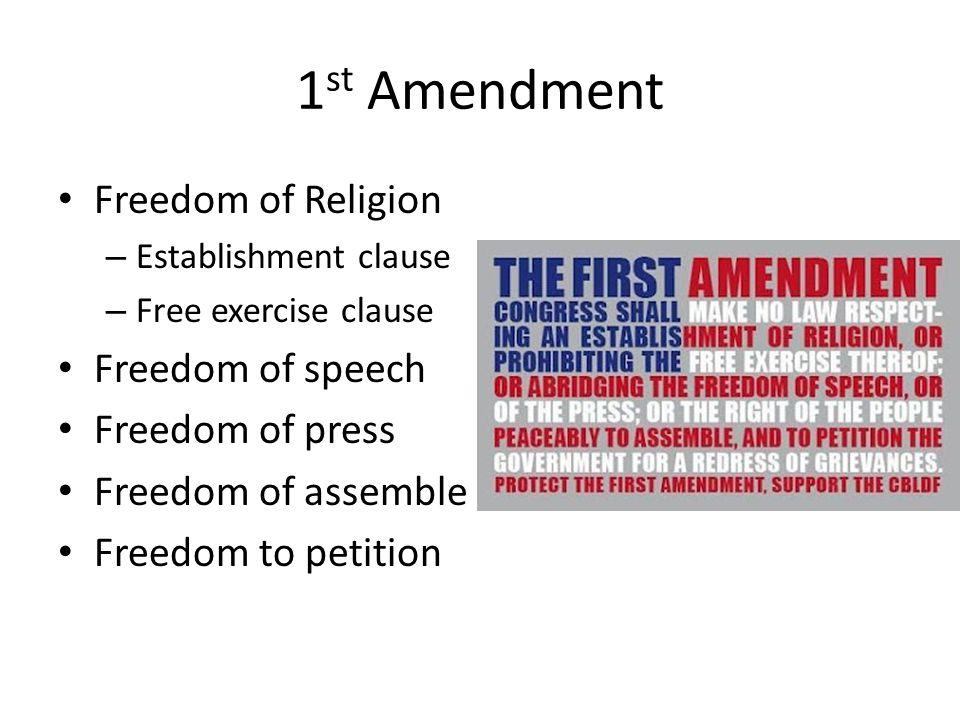 1st Amendment Freedom of Religion Freedom of speech Freedom of press