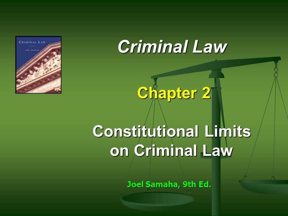 Criminal Law Chapter 2 Constitutional Limits on Criminal Law