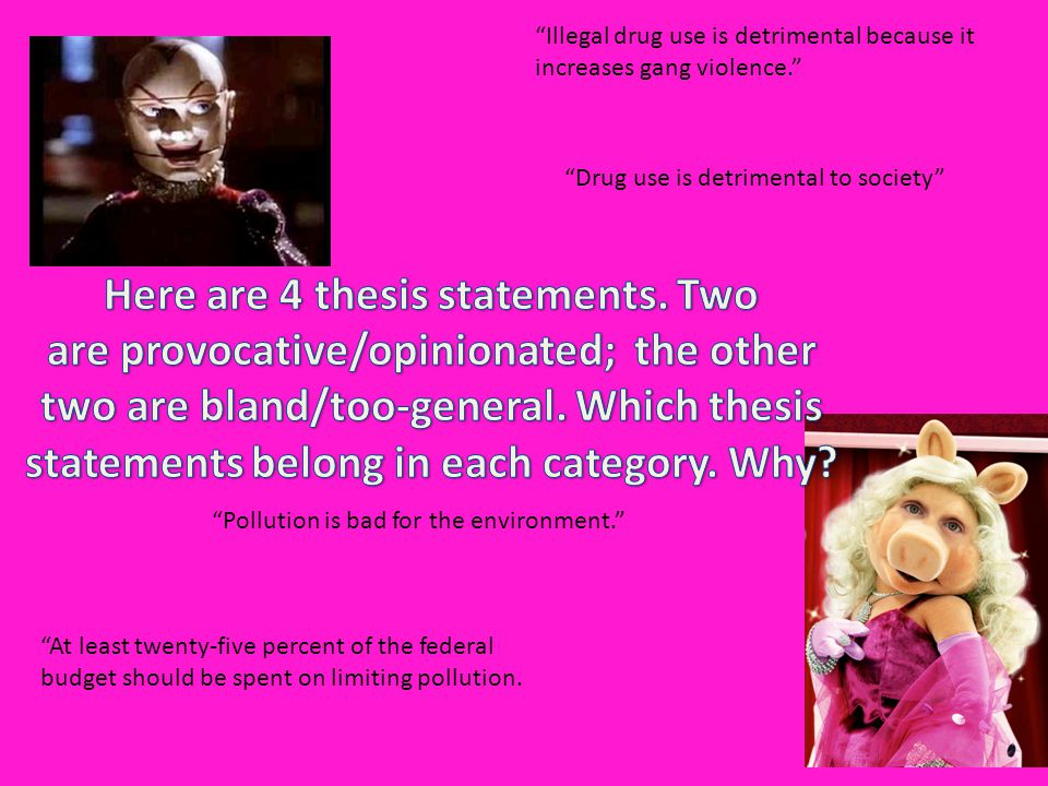 Here are 4 thesis statements. Two