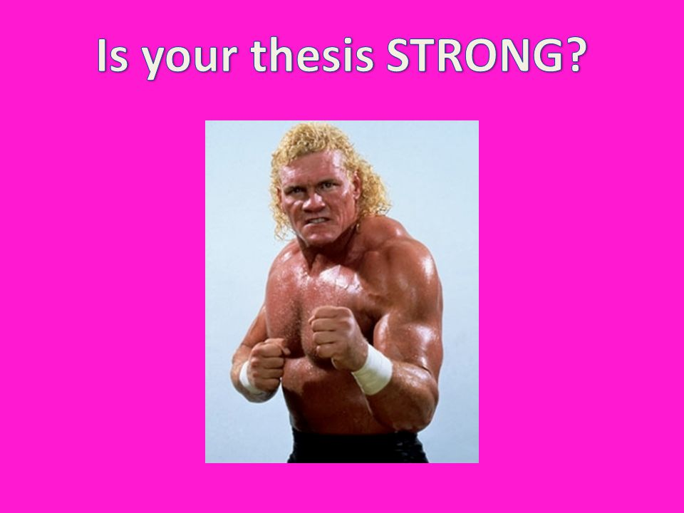 Is your thesis STRONG
