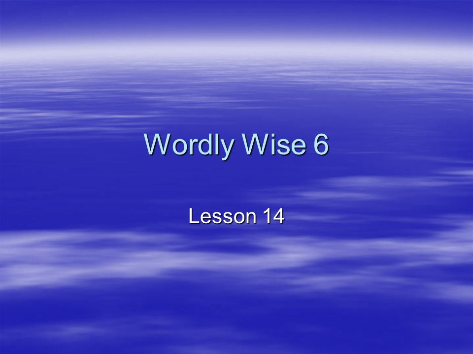 Wordly Wise 6 Lesson 14