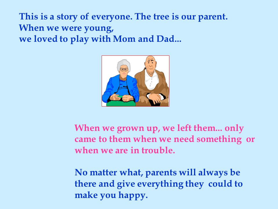 This is a story of everyone. The tree is our parent.