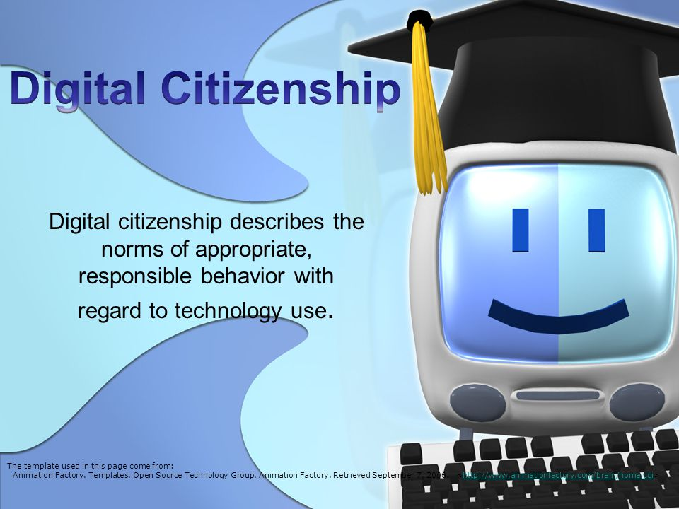 Digital Citizenship Digital citizenship describes the norms of appropriate, responsible behavior with regard to technology use.