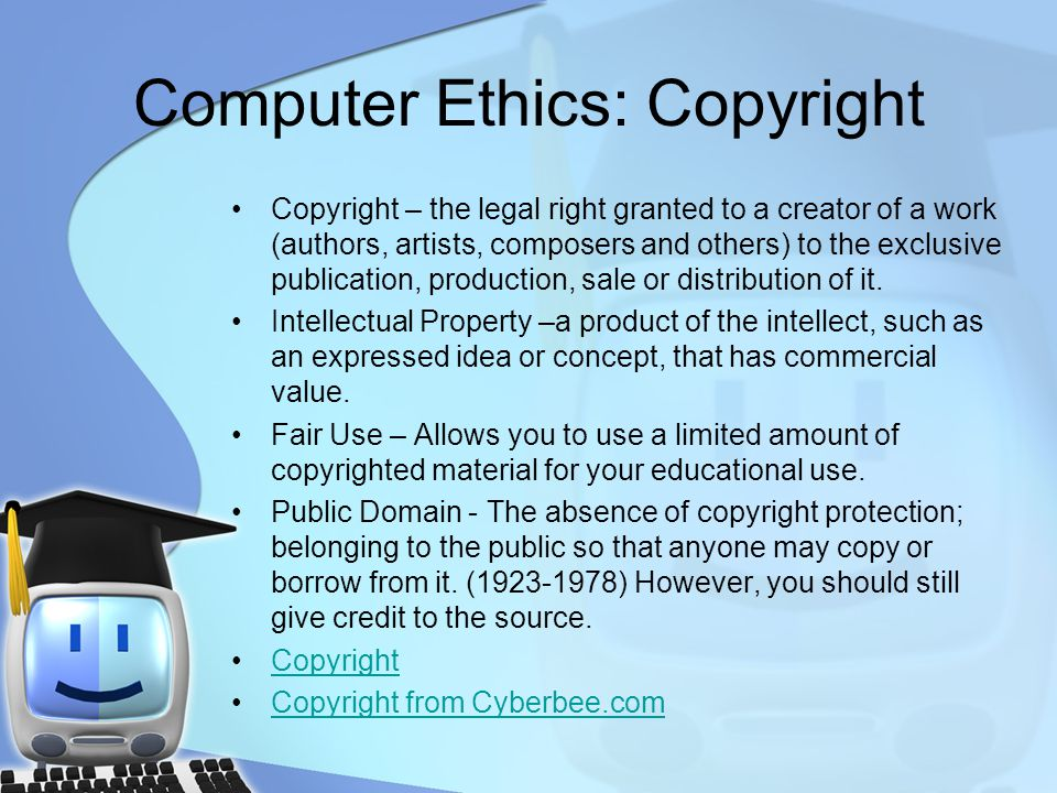 Computer Ethics: Copyright