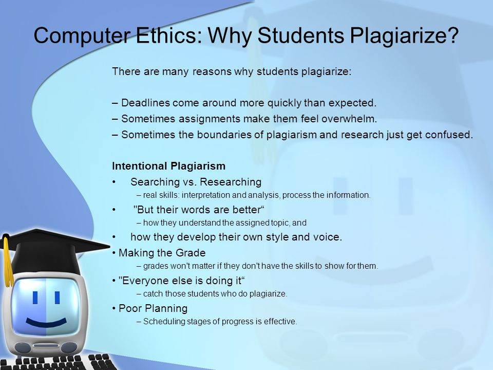 Computer Ethics: Why Students Plagiarize