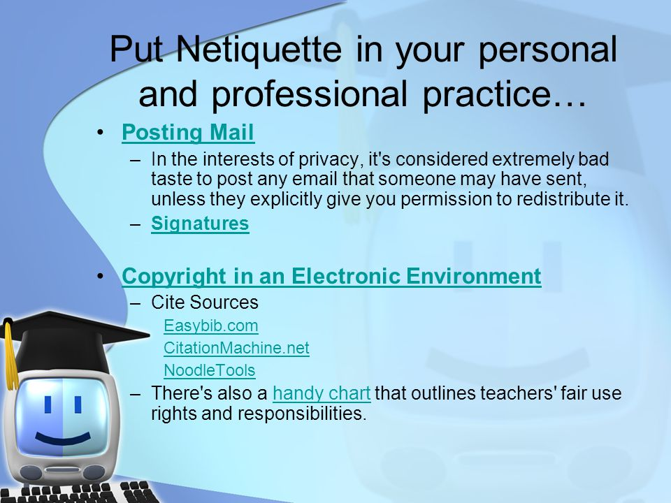 Put Netiquette in your personal and professional practice…