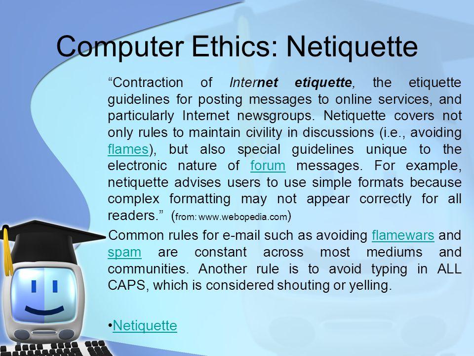 Computer Ethics: Netiquette